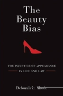 Beauty Bias: The Injustice of Appearance in Life and Law