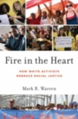 Fire in the Heart: How White Activists Embrace Racial Justice