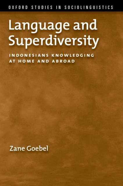 Language and Superdiversity: Indonesians Knowledging at Home and Abroad