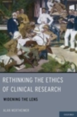 Rethinking the Ethics of Clinical Research: Widening the Lens