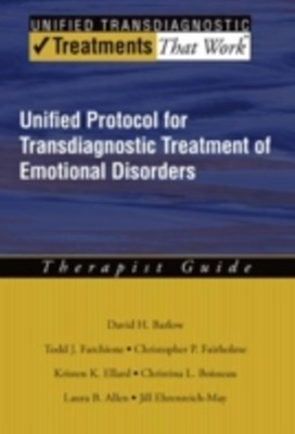 Unified Protocol for Transdiagnostic Treatment of Emotional Disorders: Therapist Guide