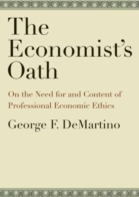 Economists Oath: On the Need for and Content of Professional Economic Ethics