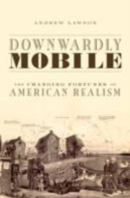 Downwardly Mobile: The Changing Fortunes of American Realism