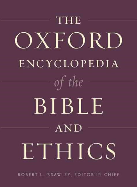 Oxford Encyclopedia of the Bible and Ethics