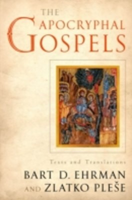 Apocryphal Gospels: Texts and Translations