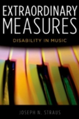 Extraordinary Measures: Disability in Music