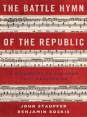 Battle Hymn of the Republic: A Biography of the Song That Marches On