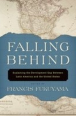 Falling Behind: Explaining the Development Gap Between Latin America and the United States