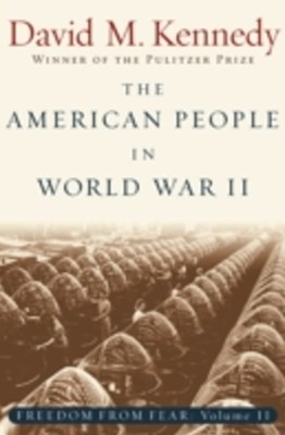 American People in World War II: Freedom from Fear, Part Two