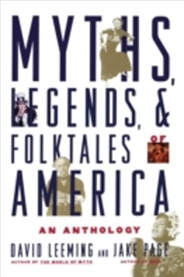 Myths, Legends, and Folktales of America An Anthology
