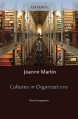 Cultures in Organizations: Three Perspectives