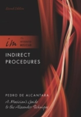 (ebook) Indirect Procedures: A Musician's Guide to the Alexander Technique