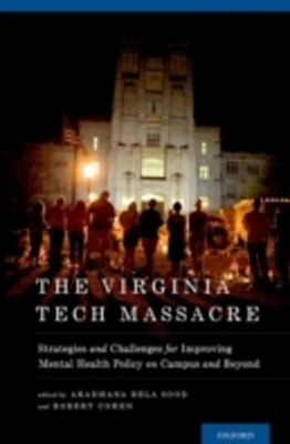 Virginia Tech Massacre: Strategies and Challenges for Improving Mental Health Policy on Campus and Beyond