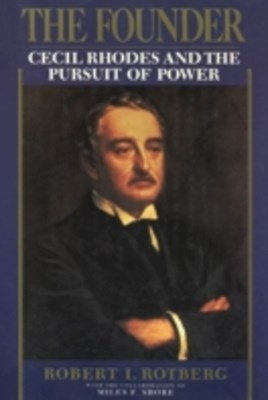 Founder: Cecil Rhodes and the Pursuit of Power