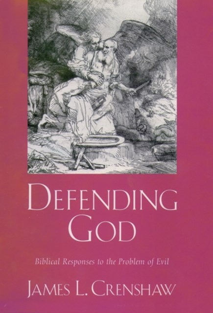 Defending God: Biblical Responses to the Problem of Evil