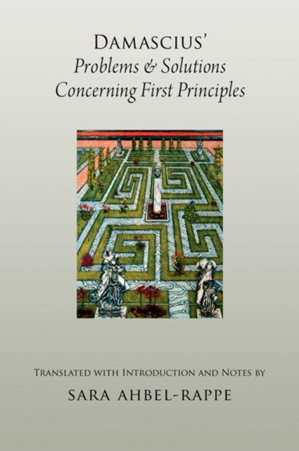 Damascius Problems and Solutions Concerning First Principles