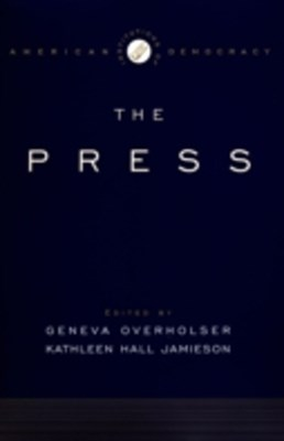 Institutions of American Democracy:  The Press