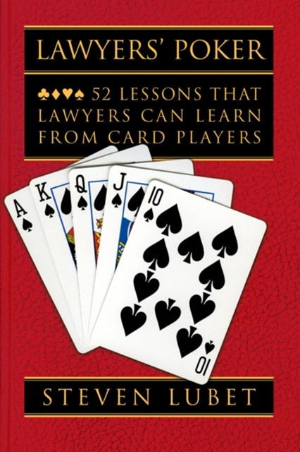 Lawyers Poker: 52 Lessons that Lawyers Can Learn from Card Players