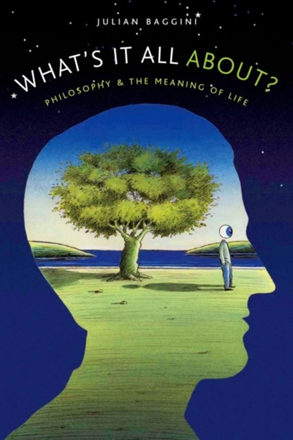 Whats It All About?: Philosophy and the Meaning of Life