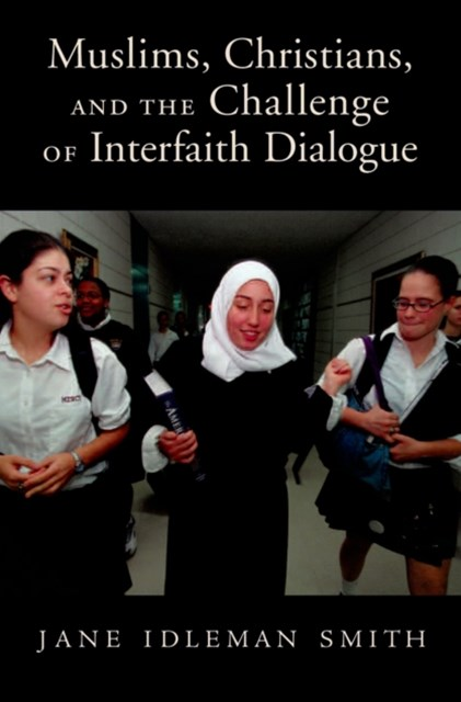 Muslims, Christians, and the Challenge of Interfaith Dialogue