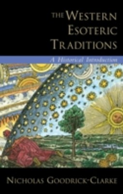 Western Esoteric Traditions: A Historical Introduction
