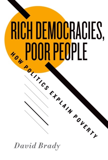 Rich Democracies, Poor People: How Politics Explain Poverty