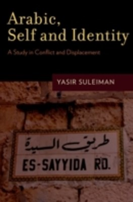 Arabic, Self and Identity: A Study in Conflict and Displacement