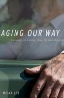 Aging Our Way: Lessons for Living from 85 and Beyond