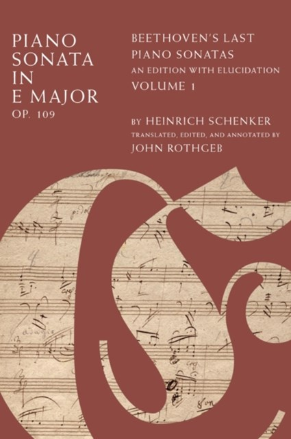 Piano Sonata in E Major, Op. 109: Beethovens Last Piano Sonatas, An Edition with Elucidation, Volume 1