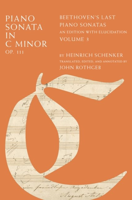 Piano Sonata in C Minor, Op. 111: Beethovens Last Piano Sonatas, An Edition with Elucidation, Volume 3