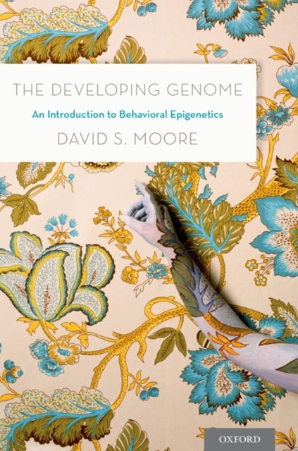 Developing Genome: An Introduction to Behavioral Epigenetics
