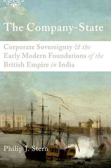 The Company-State: Corporate Sovereignty and the Early Modern Foundations