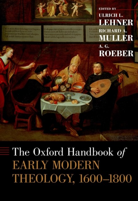 Oxford Handbook of Early Modern Theology, 1600-1800