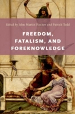 Freedom, Fatalism, and Foreknowledge