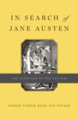 In Search of Jane Austen: The Language of the Letters