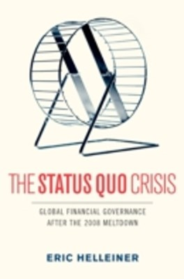 Status Quo Crisis: Global Financial Governance After the 2008 Meltdown