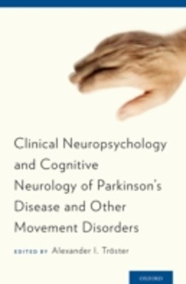 Clinical Neuropsychology and Cognitive Neurology of Parkinsons Disease and Other Movement Disorders