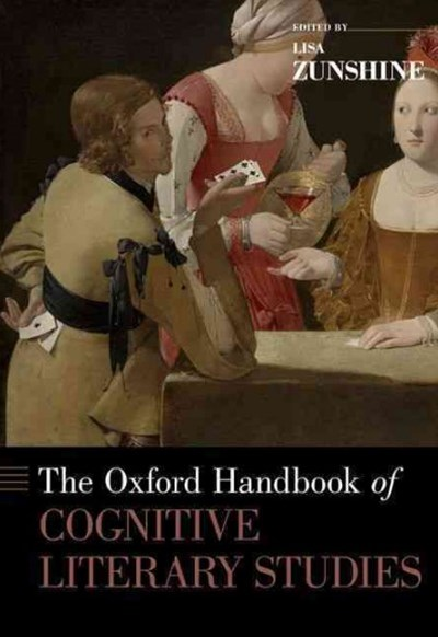 Oxford Handbook of Cognitive Literary Studies