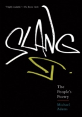 Slang: The Peoples Poetry