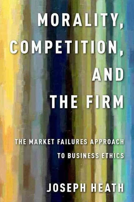 Morality, Competition, and the Firm