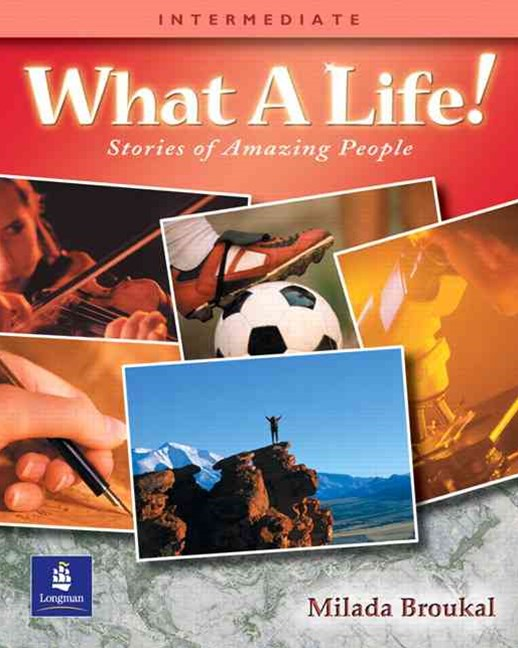 What a Life! Stories of Amazing People 3 (Intermediate)