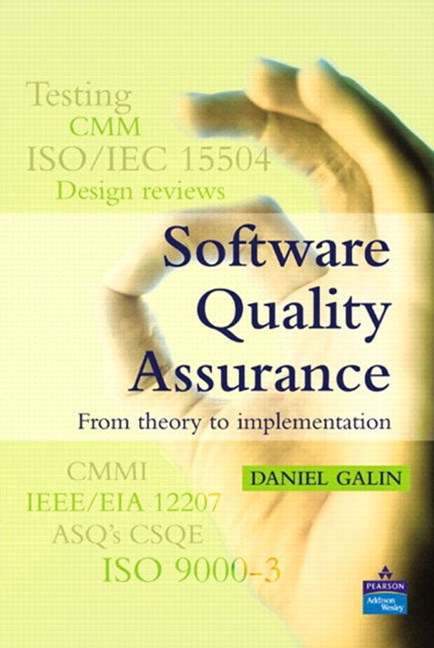 Software Quality Assurance: From Theory to Implementation