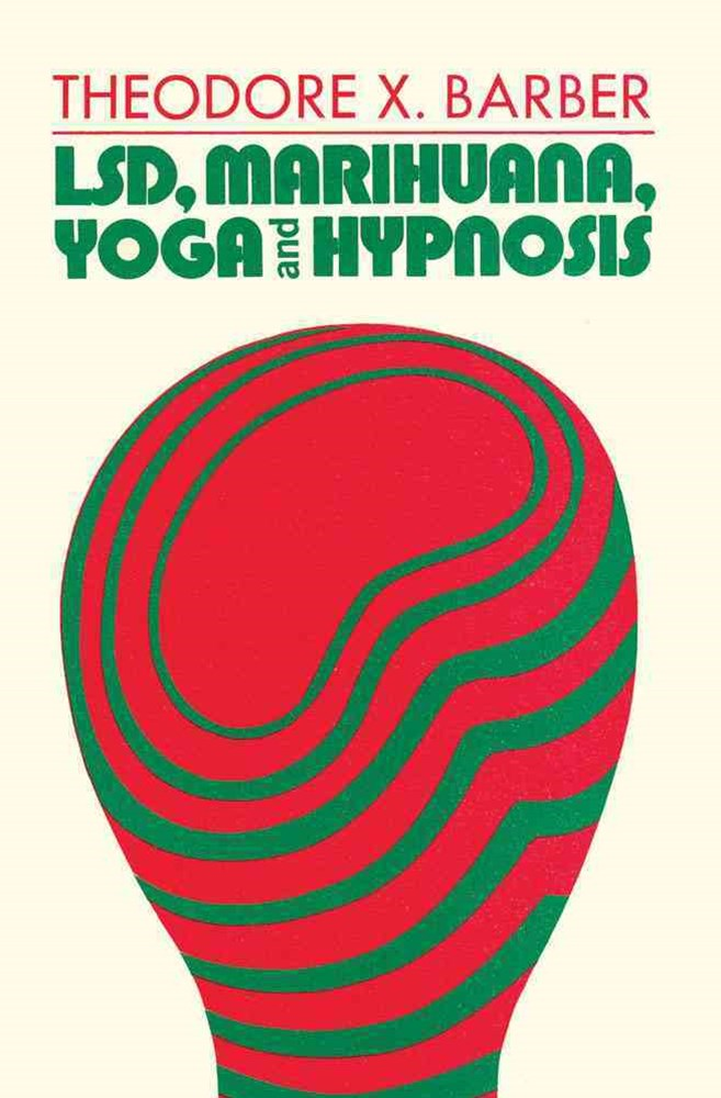 LSD, Marihuana, Yoga, and Hypnosis