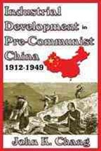 Industrial Development in Pre-Communist China