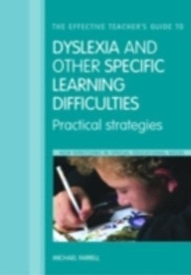 Effective Teacher's Guide to Dyslexia and other Specific Learning Difficulties