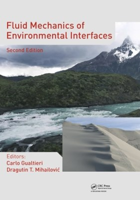 Fluid Mechanics of Environmental Interfaces, Second Edition