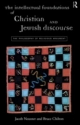 Intellectual Foundations of Christian and Jewish Discourse