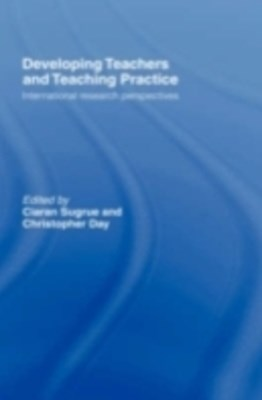 Developing Teachers and Teaching Practice