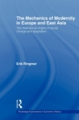 Mechanics of Modernity in Europe and East Asia