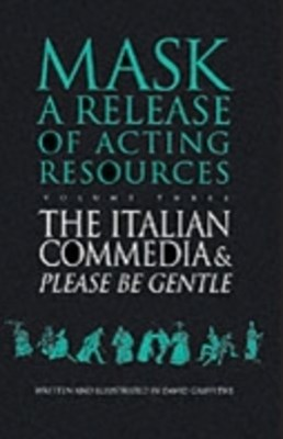 Italian Commedia and Please be Gentle